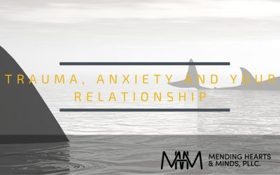 The Connection Between Trauma, Anxiety, and Relationships